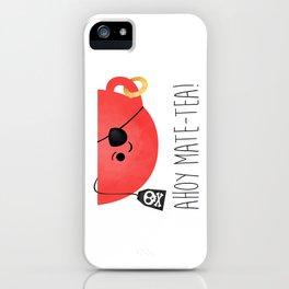 Ahoy Mate-tea! iPhone Case