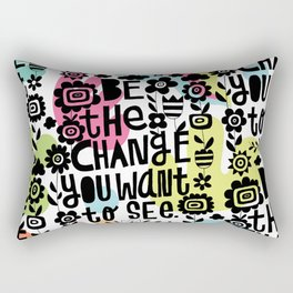 be the change you want to see Rectangular Pillow