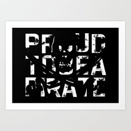 Proud to be a Pirate Art Print