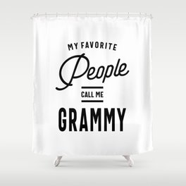 My Favorite People Call Me Grammy Shower Curtain