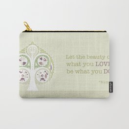 Let what you love, be what you do Carry-All Pouch