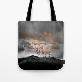 nothing but the blood Tote Bag