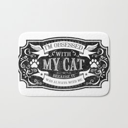 my cat - Funny Cat Saying Bath Mat