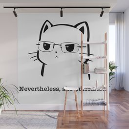 Nevertheless She Purrsisted, she persisted, the future is female, she persisted shirt, persist, she Wall Mural