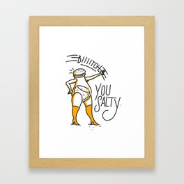 Salty Bitch Framed Art Print