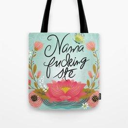 Pretty Fucking Zen- nama-fucking-ste Tote Bag