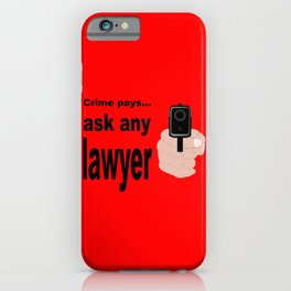 Crime Pays iPhone Case