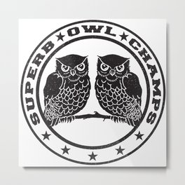 Superb Owl Champs Metal Print