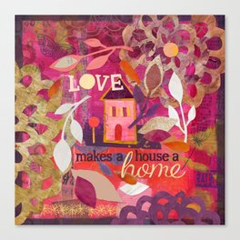 Love Makes a House a Home Canvas Print