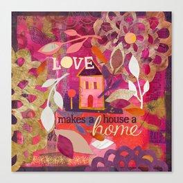 Love Makes a House a Home Canvas Print