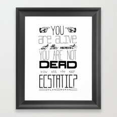 You Are Alive At This Moment Framed Art Print