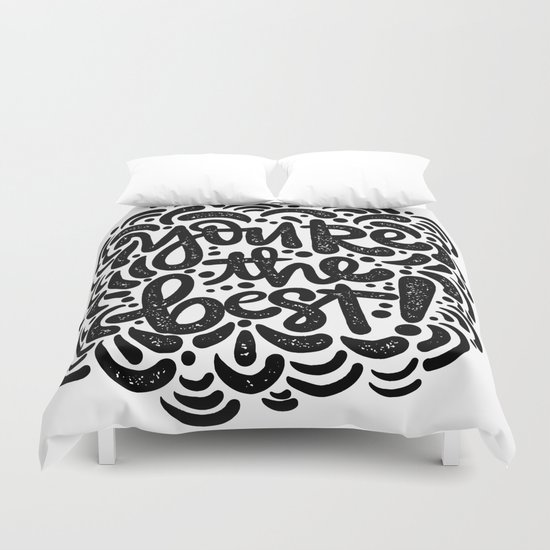 YOU'RE THE BEST Duvet Cover