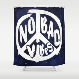 No Bad Vibes Shower Curtain