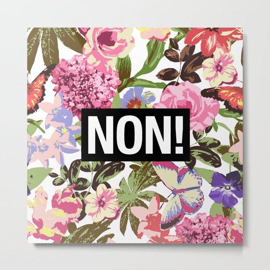 NON Metal Print