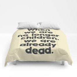 When we are no longer children, we are already dead, Constantin Brancusi quote poster art, inspire Comforters