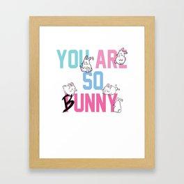 You are so bunny funny rabbit animal Framed Art Print