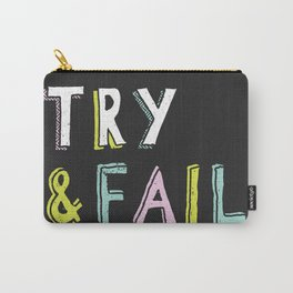 Try & Fail, Try Again Carry-All Pouch