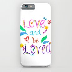 Love and be Loved Slim Case iPhone 6s
