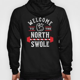 Welcome To The North Swole (Funny Christmas Gym Pun) Hoody