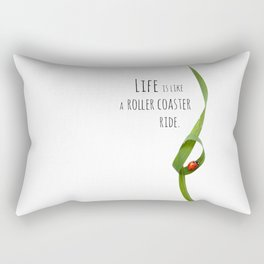 Life is like a roller coaster ride. Rectangular Pillow