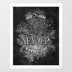 Newer Every Day Art Print