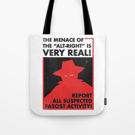The Menace of the Alt-Right is Very Real! Tote Bag