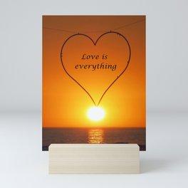 Love is everything Mini Art Print