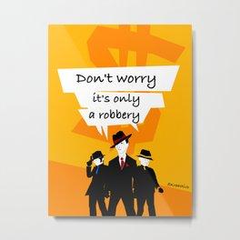 Robbery Metal Print