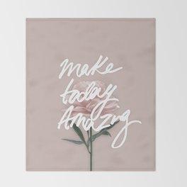 Make Today Amazing Throw Blanket