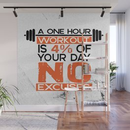 A one hour workout is 4 of your day no excuses Fitness Typography Quotes Wall Mural
