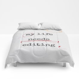 My life needs editing Comforters