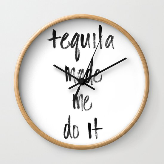 Tequila made me do it by shannonleedesign