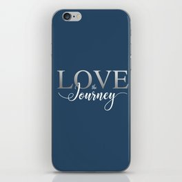 Love the Journey - 2017 version iPhone Skin