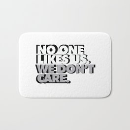 No One Likes Us, We Don't Care Bath Mat