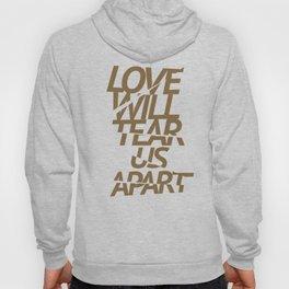 LOVE WILL TEAR US APART #GOLD Hoody