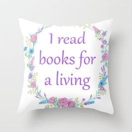 I Read Books For a Living Throw Pillow