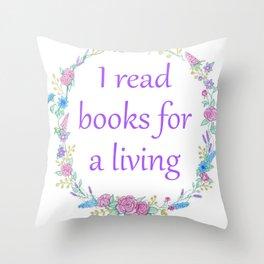 I Read Books For a Living Throw Pillow