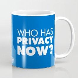 Who has privacy now? Coffee Mug
