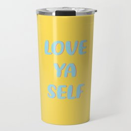LOVE YA SELF Travel Mug