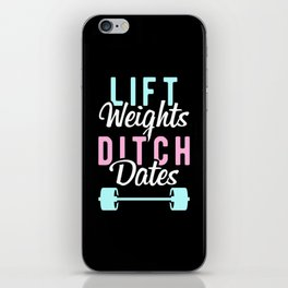 Lift Weights Ditch Dates iPhone Skin