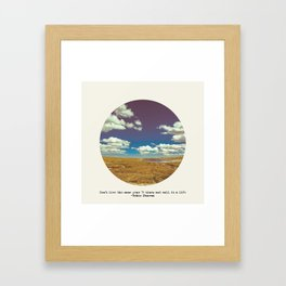 Don't live the same year 75 times and call it a life Framed Art Print