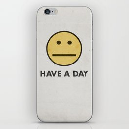 HAVE A DAY iPhone Skin