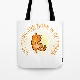 Witches Are Born in October Tote Bag