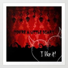 You're a little scary...I like it! Art Print
