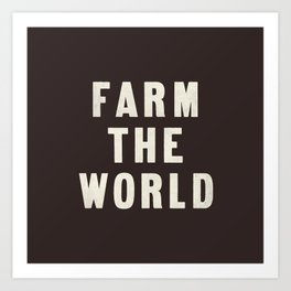 Farm the World - Earth Art Print