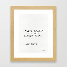 "Jane Austen quote ""Angry people are not always wise."" Framed Art Print"