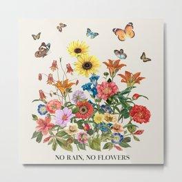 No Rain, No Flowers Metal Print