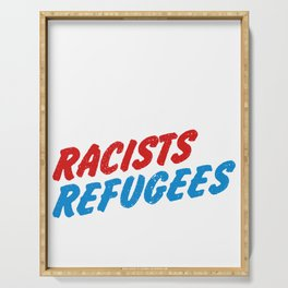 Trump Anti Racist Racism Protest - Save Refugees Serving Tray