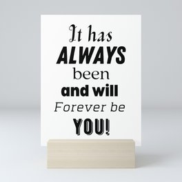 It Has Always Been And Will Always Be You Mini Art Print