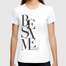 BESAME PRINT, Kiss Me Quote,Spanish Poster,Spanish Decor,Love Quote,Besame Mucho Sign,Scandinavian W T-shirt